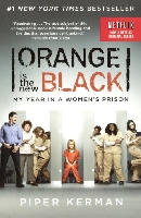 Orange Is the New Black: My Time in a Wormen's Prison